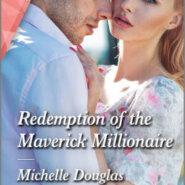 Spotlight & Giveaway: Redemption of the Maverick Millionaire by Michelle Douglas