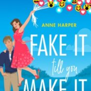 REVIEW: Fake It Till You Make It by Anne Harper
