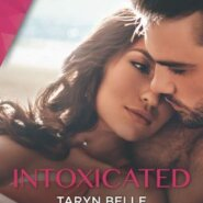 REVIEW: Intoxicated by Taryn Belle