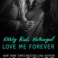 REVIEW: Dirty Rich Betrayal: Love Me Forever by Lisa Renee Jones