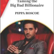 REVIEW: Taming the Big Bad Billionaire by Pippa Roscoe
