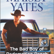 REVIEW: The Bad Boy of Redemption Ranch by Maisey Yates