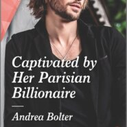 Spotlight & Giveaway: Captivated by Her Parisian Billionaire by Andrea Bolter