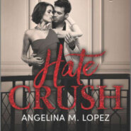 Spotlight & Giveaway: Hate Crush by Angelina M. Lopez