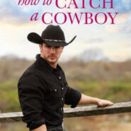 Spotlight & Giveaway: How to Catch a Cowboy by Karen Foley
