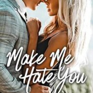 Spotlight & Giveaway: Make Me Hate You by Kandi Steiner