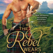 Spotlight & Giveaway: The Rebel Wears Plaid by Eliza Knight