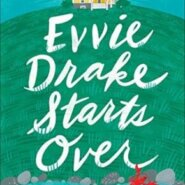 REVIEW: Evvie Drake Starts Over by Linda Holmes