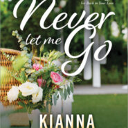 REVIEW: Never Let Me Go by Kianna Alexander
