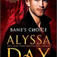 REVIEW: Bane's Choice by Alyssa  Day