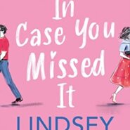 REVIEW: In Case You Missed it by Lindsey Kelk