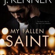 Spotlight & Giveaway: My Fallen Saint by J. Kenner