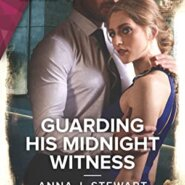 REVIEW: Guarding His Midnight Witness by Anna J. Stewart