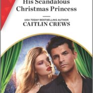 REVIEW: His Scandalous Christmas Princess by Caitlin Crews