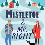 Spotlight & Giveaway: Mistletoe and Mr. Right by Sarah Morgenthaler