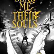 Spotlight &  Giveaway: Send Me Their Souls by Sara Wolf