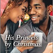 REVIEW: His princess by Christmas by Therese Beharrie