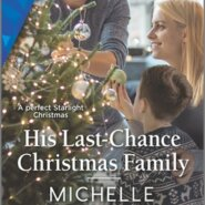 REVIEW: His Last-Chance Christmas Family by Michelle Major