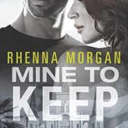 REVIEW: Mine to Keep by Rhenna Morgan