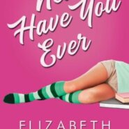 REVIEW: Never Have You Ever by Elizabeth Hayley