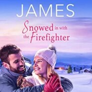 Spotlight & Giveaway: Snowed in with the Firefighter by Victoria James