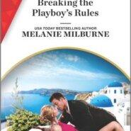 Spotlight & Giveaway: Breaking the Playboy's Rules by Melanie Milburne