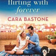 REVIEW: Flirting with Forever by Cara Bastone
