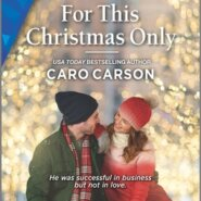 REVIEW: For This Christmas Only by Caro Carson