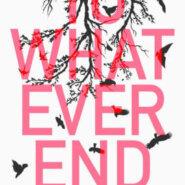 Spotlight & Giveaway: To Whatever End by Lindsey Frydman