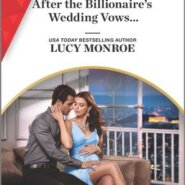 Spotlight & Giveaway: After the Billionaire's Wedding Vows by Lucy Monroe