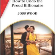 Spotlight & Giveaway: How to Undo The proud Billionaire by Joss Wood
