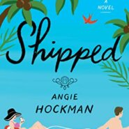 REVIEW: Shipped by Angie Hockman