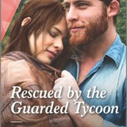 REVIEW: Rescued By the Guarded Tycoon by Rosanna Battigelli