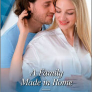 Spotlight & Giveaway: A Family Made in Rome by Annie O'Neil