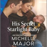 REVIEW: His Secret Starlight Baby by Michelle Major