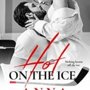 Spotlight & Giveaway: Hot on the Ice by Anna Sugden