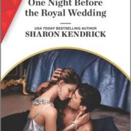 REVIEW: One Night Before the Royal Wedding by Sharon Kendrick
