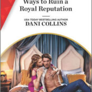 REVIEW: Ways to Ruin a Royal Reputation by Dani Collins