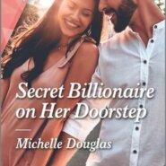 REVIEW: Secret Billionaire On Her Doorstop by Michelle Douglas