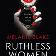 Spotlight & Giveaway: Ruthless Women by Melanie Blake