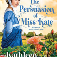 Spotlight & Giveaway: The Persuasion of Miss Kate by Kathleen Baldwin