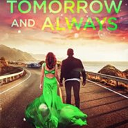 REVIEW: Today Tomorrow and Always by  Tessa Bailey