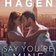 REVIEW: Say You're Mine by Layla Hagen