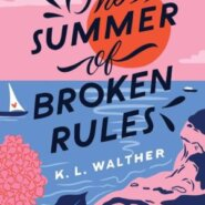 REVIEW: The Summer of Broken Rules by K.L. Walther