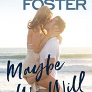 REVIEW: Maybe We Will by Melissa Foster