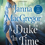 REVIEW: A Duke in Time by Janna MacGregor (6/29/21)