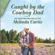 REVIEW: Caught by the Cowboy Dad by Melinda Curtis