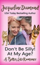 Spotlight & Giveaway: Don't Be Silly! At My Age? by Jacqueline Diamond