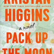 REVIEW: Pack Up the Moon by Kristan Higgins