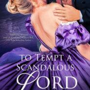 Spotlight & Giveaway: To Tempt A Scandalous Lord by Liana De la Rosa